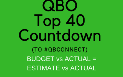 QBO TOP 40 COUNTDOWN (to #QBConnect) QuickBooks Online Budget vs actual = estimate vs actual