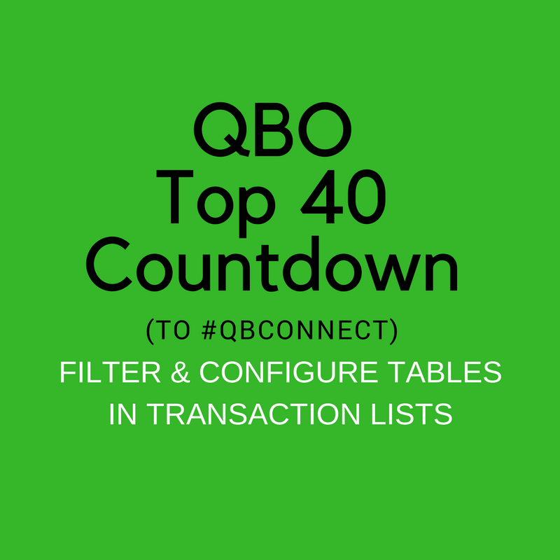 QBO Top 40 Countdown (to #QBConnect) Filter configure tables in transactions lists