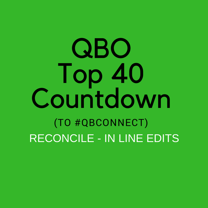 QBO Top 40 Countdown (to #QBConnect) Reconcile – In Line Edits
