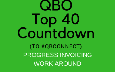 QBO TOP 40 COUNTDOWN (to #QBConnect) Progress Invoicing work around
