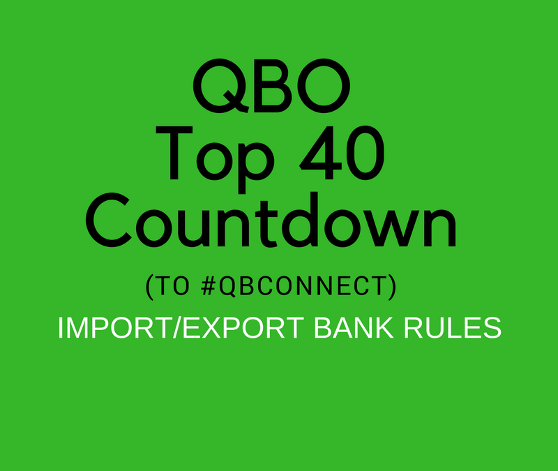 QBO Top 40 Countdown (to #QBConnect) – Import/Export Bank Feed Rules