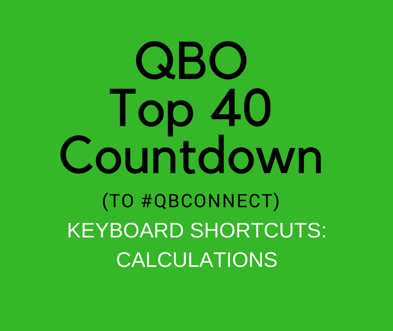 QBO Top 40 Countdown (to #QBConnect) Keyboard Shortcuts – Calculations