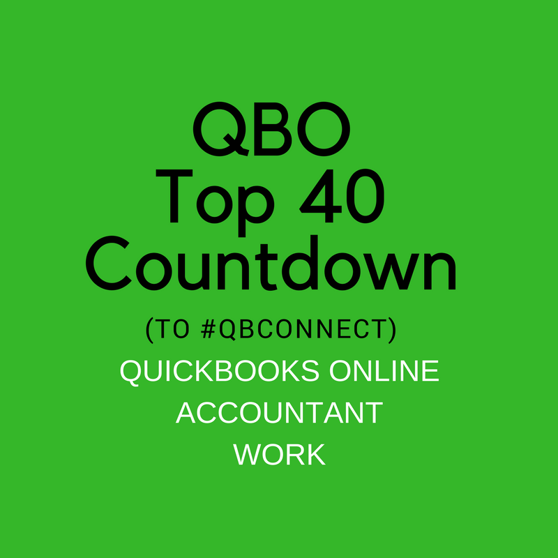 QBO TOP 40 COUNTDOWN (to #QBConnect) QuickBooks Online Accountant Work
