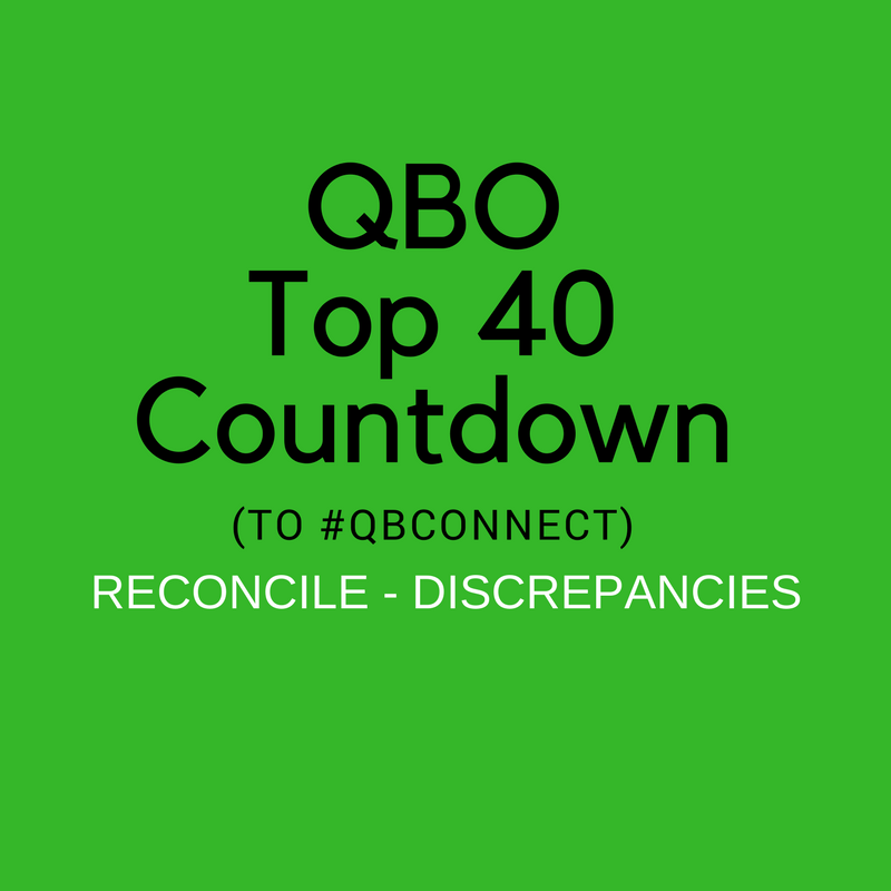 QBO Top 40 Countdown (to #QBConnect) Reconcile – Discrepancies