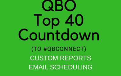 QBO TOP 40 COUNTDOWN (to #QBConnect) Custom Reports – Email Scheduling