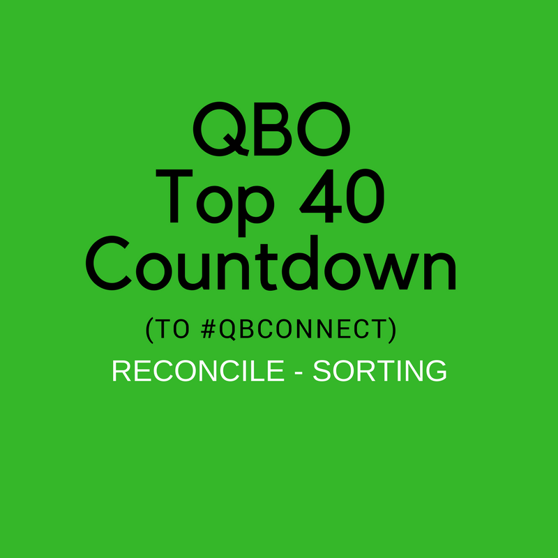 QBO Top 40 Countdown (to #QBConnect) Reconcile – Sorting