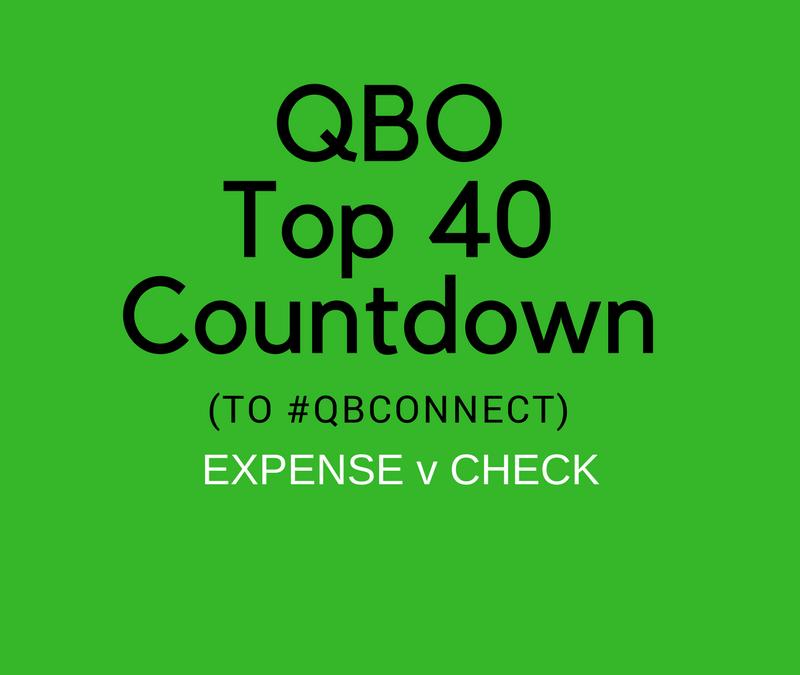 QBO TOP 40 COUNTDOWN (to #QBConnect) Expense vs Check