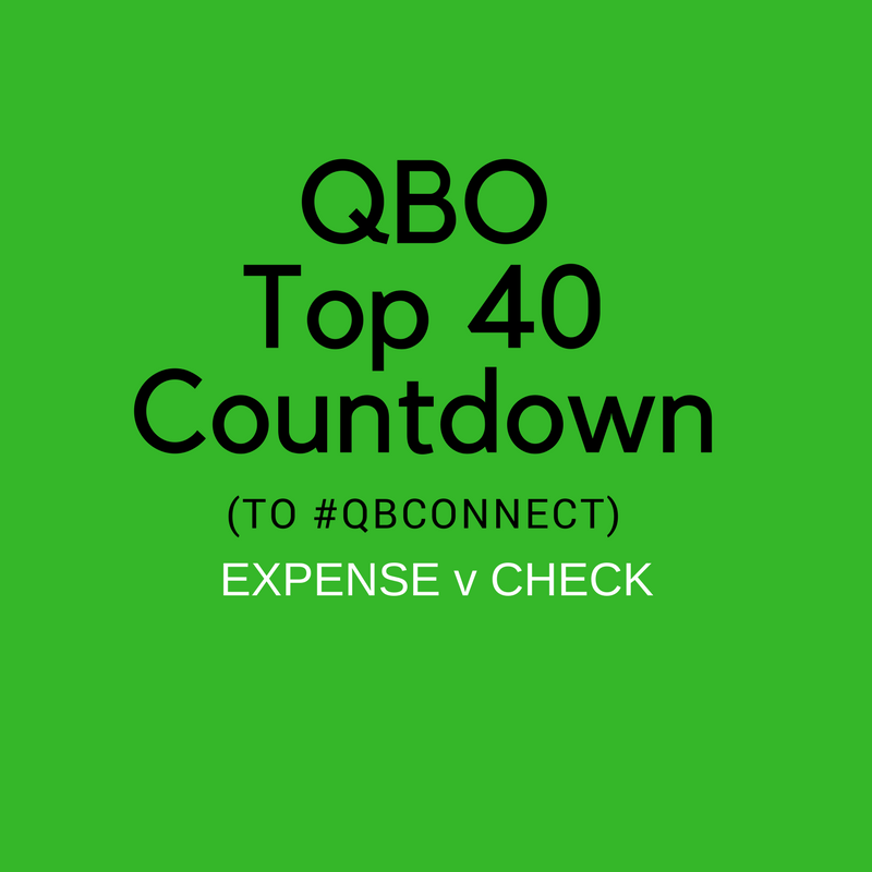 QBO TOP 40 COUNTDOWN (to #QBConnect) Expense vs Check