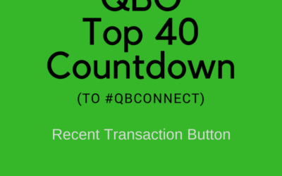 QBO Top 40 Countdown (to #QBConnect) – Recent Transaction Button