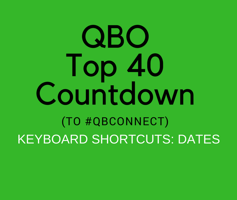 QBO Top 40 Countdown (to #QBConnect) Keyboard Shortcuts – Dates